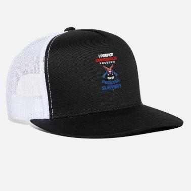 Veteran I Prefer Dangerous Freedom Over Peaceful Slavery - Trucker Cap