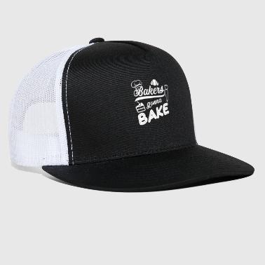 Baker are gonna bake - Trucker Cap