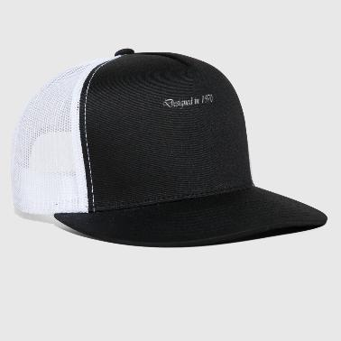 1970 designed in 1970 - Trucker Cap
