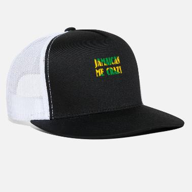 Jamaican me crazy - You are making me crazy Shirt - Trucker Cap