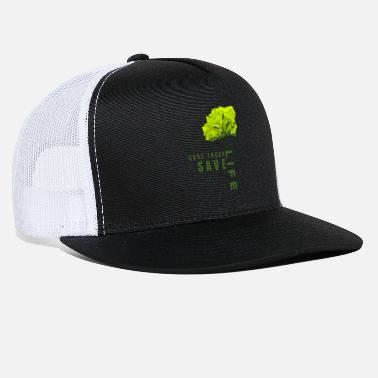 Save Save Trees save Life - Trucker Cap