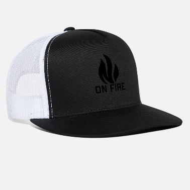 Fire On fire - Trucker Cap