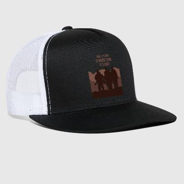 Nice War it's dark is worst than it's light - Trucker Cap