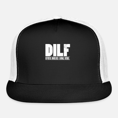 6729a009220 DILF Dedicated Involved Loving Father Funny Gift Trucker Cap ...