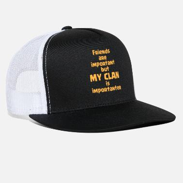 Clash Of Clans friends are important but my clan is importanter - Trucker Cap