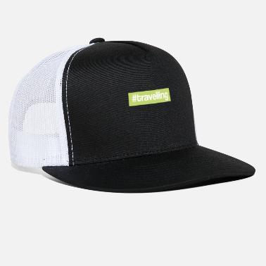 Travel #travelling - Trucker Cap