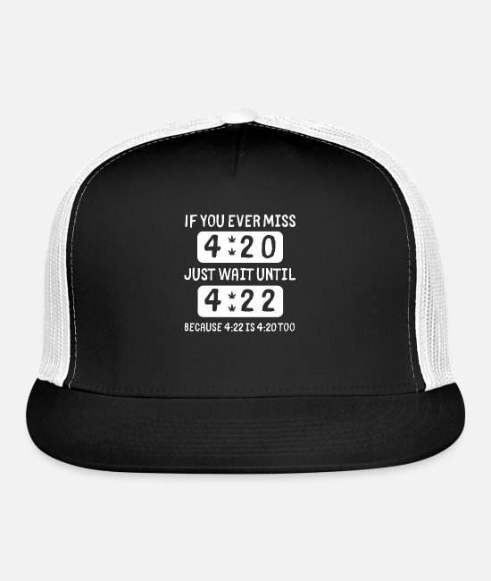 Weed Funny Caps & Hats - Funny Stoner Quote 420 Cannabis Weed Pothead Smoke - Trucker Cap black/white