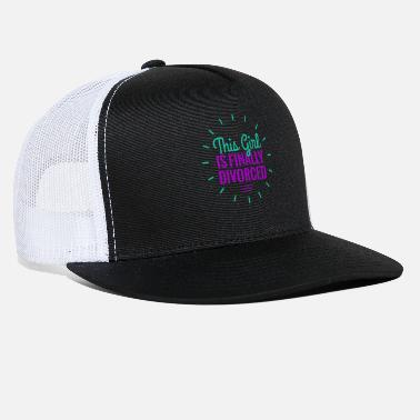 Divorce This Girl Is Finally Divorced - Trucker Cap