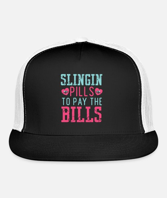 Drugs Caps & Hats - Slingin Pills To Pay THe Bills Pharmacist Medicine - Trucker Cap black/white