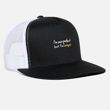 Unique not unique perfect but unique - Trucker Cap