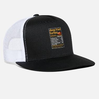 Deep Fried Deep Fried Turkey Nutrition Family Matching Thanks - Trucker Cap