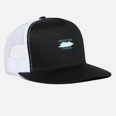 Above The Clouds Above the clouds - Trucker Cap
