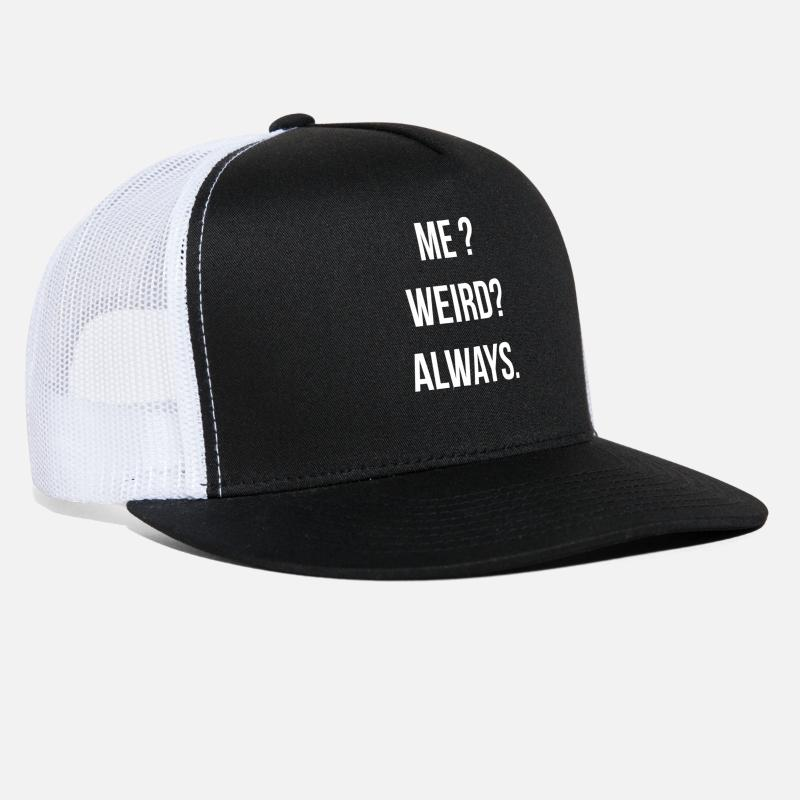 e910046e75f Cool Caps - Me weird always tshirt funny tee - Trucker Cap black white