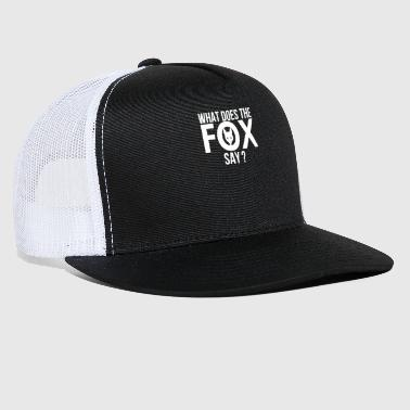 Doe What does the Fox say - Trucker Cap