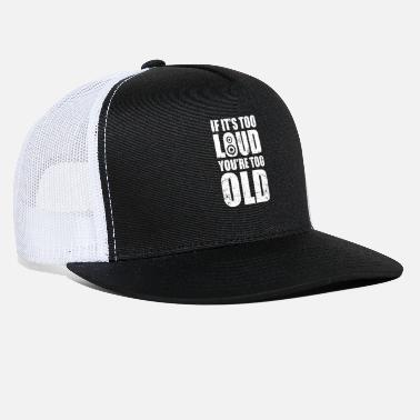Loud Music Old loud music - Trucker Cap