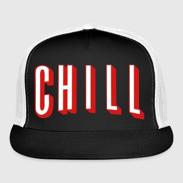 NETFLIX AND CHILL - Trucker Cap