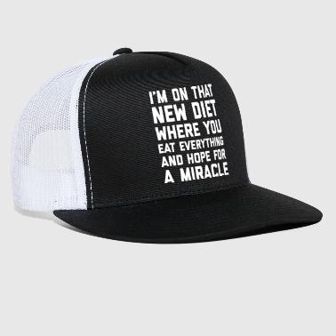New Diet Funny Quote - Trucker Cap