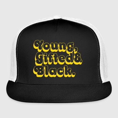 Young, Gifted & Black. - Trucker Cap
