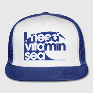 I need Vitamin SEA - Trucker Cap
