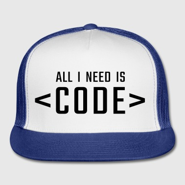All I need is CODE - Trucker Cap