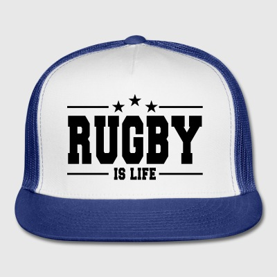 Rugby is life - Trucker Cap
