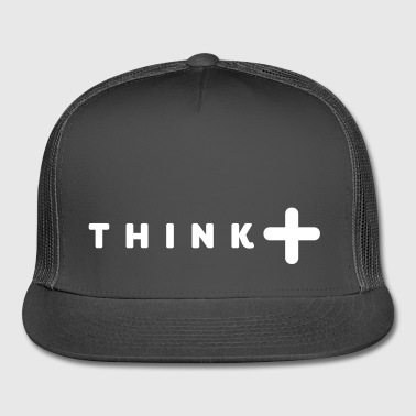 Think think positive - Trucker Cap