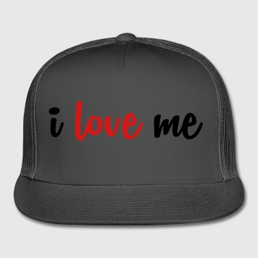 I love me - Body Positive - Trucker Cap
