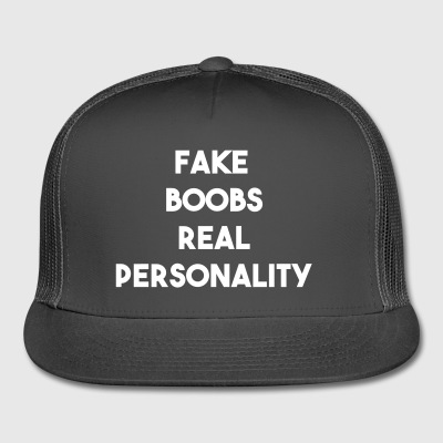 Fake Boobs Real Personality - Trucker Cap