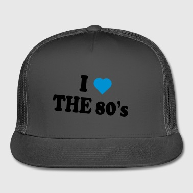 I love the 80s - Trucker Cap