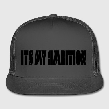 Ambition tee - Trucker Cap