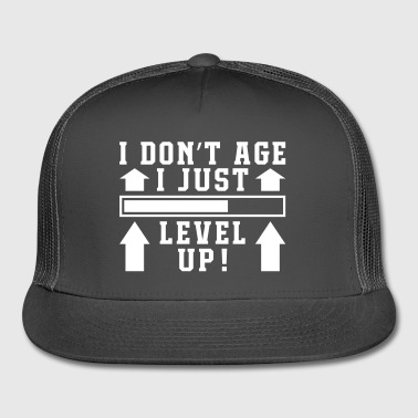 I Don't Age I Level Up - Trucker Cap