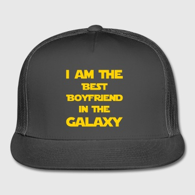 I'm the best boyfriend in the galaxy! - Trucker Cap