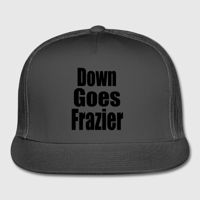 Down Goes Frazier - Trucker Cap