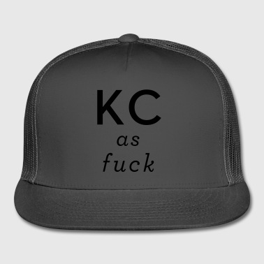 Kansas City As Fuck KCAF - Trucker Cap