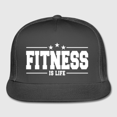 Fitness is life 1 - Trucker Cap