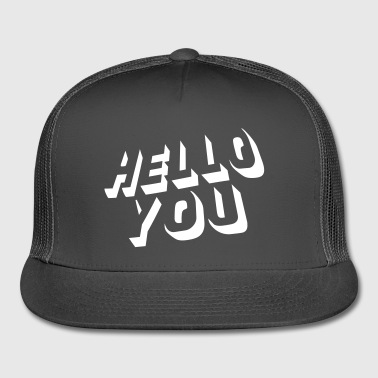 hello you - Trucker Cap