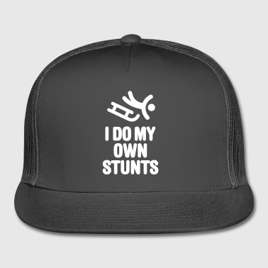 I do my own stunts - sledge - Trucker Cap
