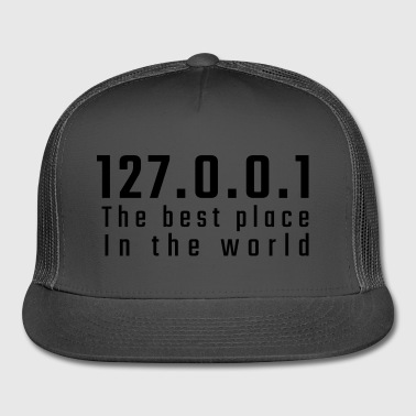 127.0.0.1 The best place in the world - Trucker Cap