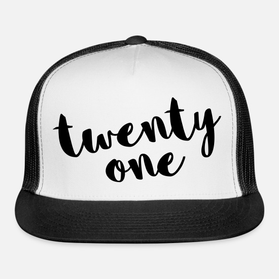 Birthday Caps - Twenty One / 21 Birthday Quote - Trucker Cap white/black