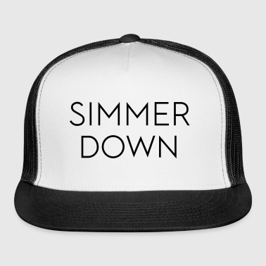 Simmer Down - Trucker Cap