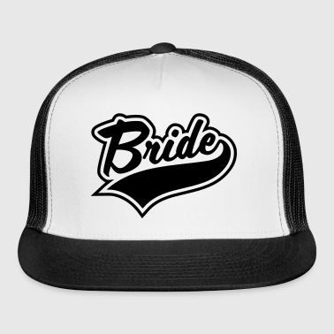 Bride and Team Brides - Trucker Cap