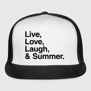 Live Love Laugh and Summer - Trucker Cap