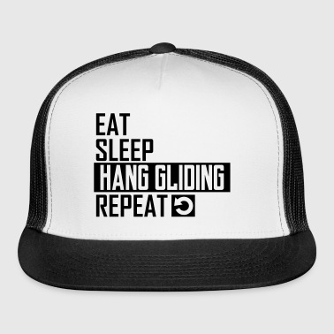 eat sleep hang gliding - Trucker Cap
