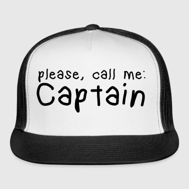 please, call me captain - Trucker Cap