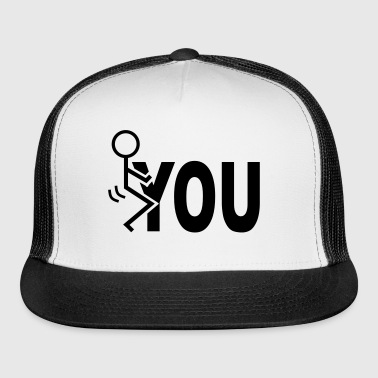 Fuck You - Trucker Cap