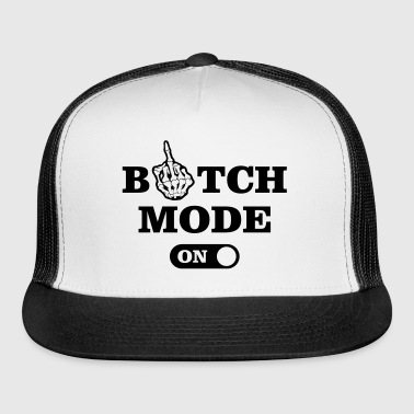 Bitch Mode - Trucker Cap
