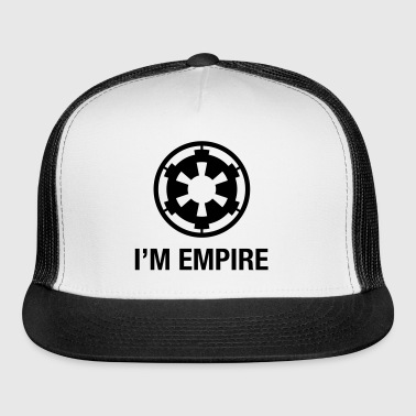 I'm empire - Lots of color choices - Trucker Cap