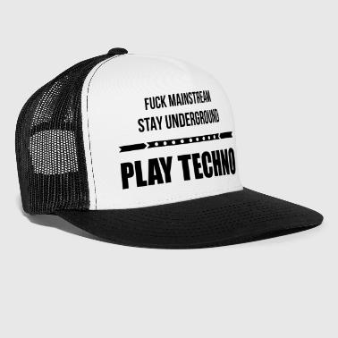 fuck mainstream techno underground Club DJ Party - Trucker Cap