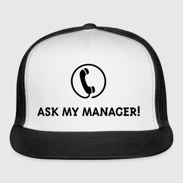 Ask My Manager! - Trucker Cap
