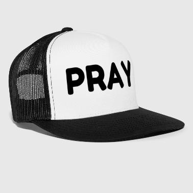 Pray PRAY - Trucker Cap
